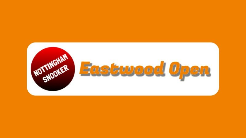 Eastwood Open Snooker Tournament (29/09/19)